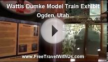 Wattis Dumke Model Train Exhibit Ogden Utah